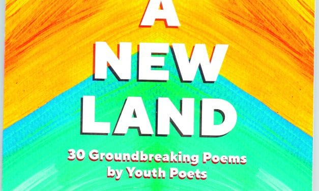 A New Land: 30 groundbreaking poems by youth poets